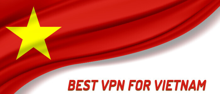 best-vpn-for-vietnam-2020